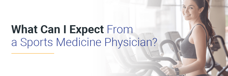 What Can I Expect From a Sports Medicine Physician?