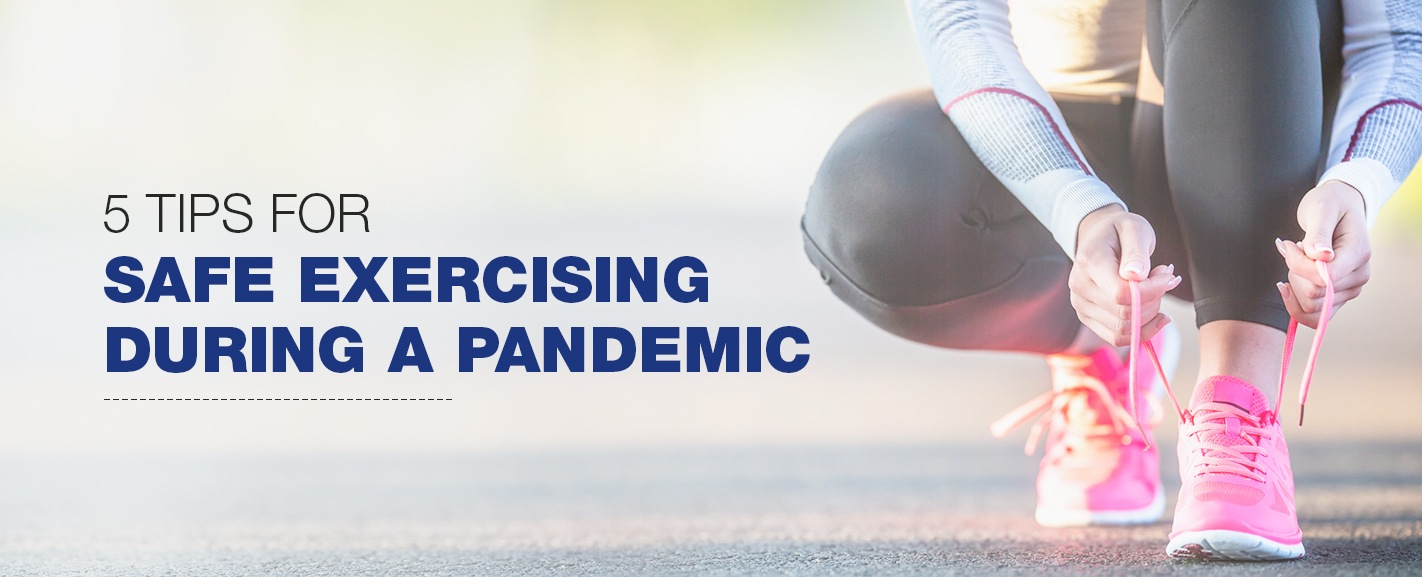 5 tips for safe exercising during a pandemic