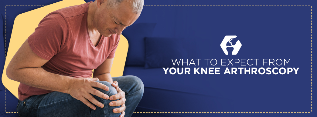 What to expect from your knee arthroscopy